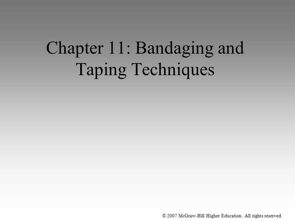 Chapter 11: Bandaging and Taping Techniques