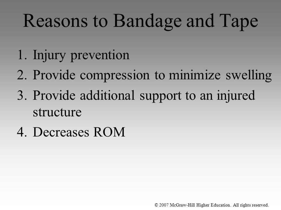 Reasons to Bandage and Tape