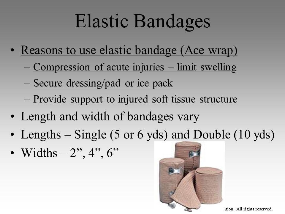 Elastic Bandages Reasons to use elastic bandage (Ace wrap)