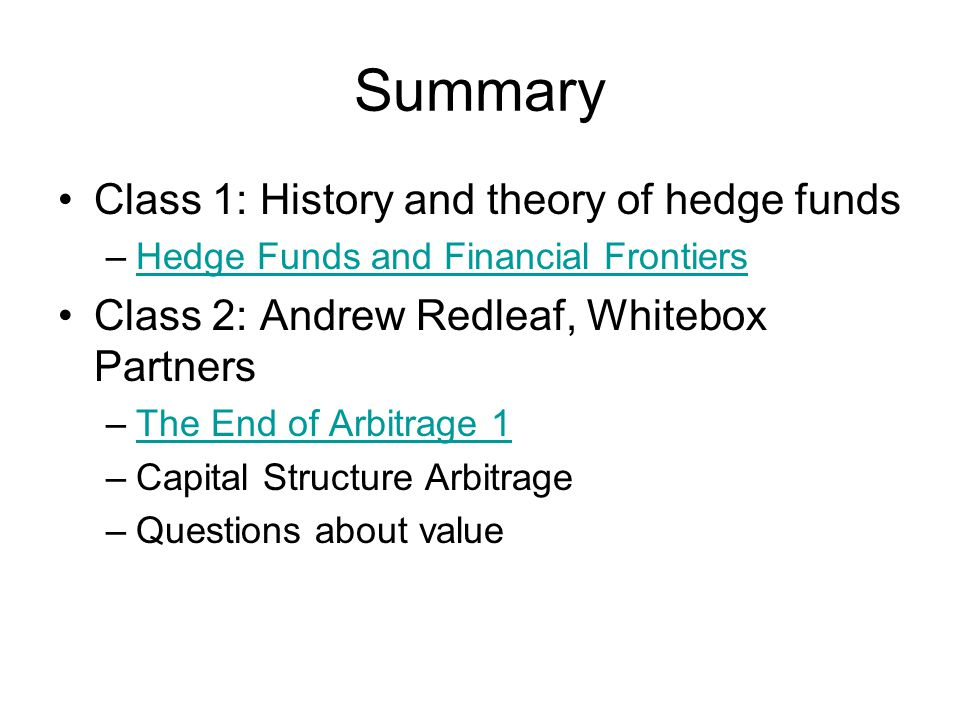 Summary Class 1: History and theory of hedge funds