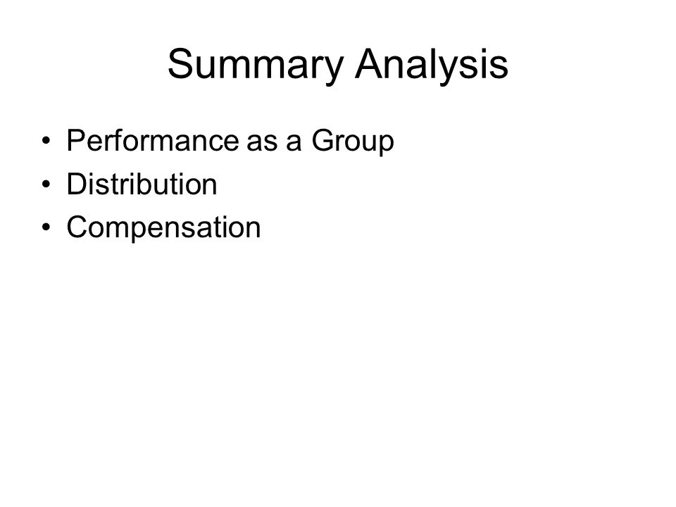 Summary Analysis Performance as a Group Distribution Compensation
