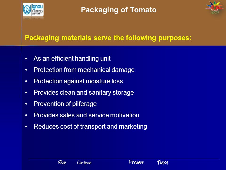Packaging of Tomato Packaging materials serve the following purposes:
