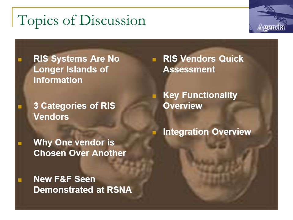 Topics of Discussion RIS Systems Are No Longer Islands of Information