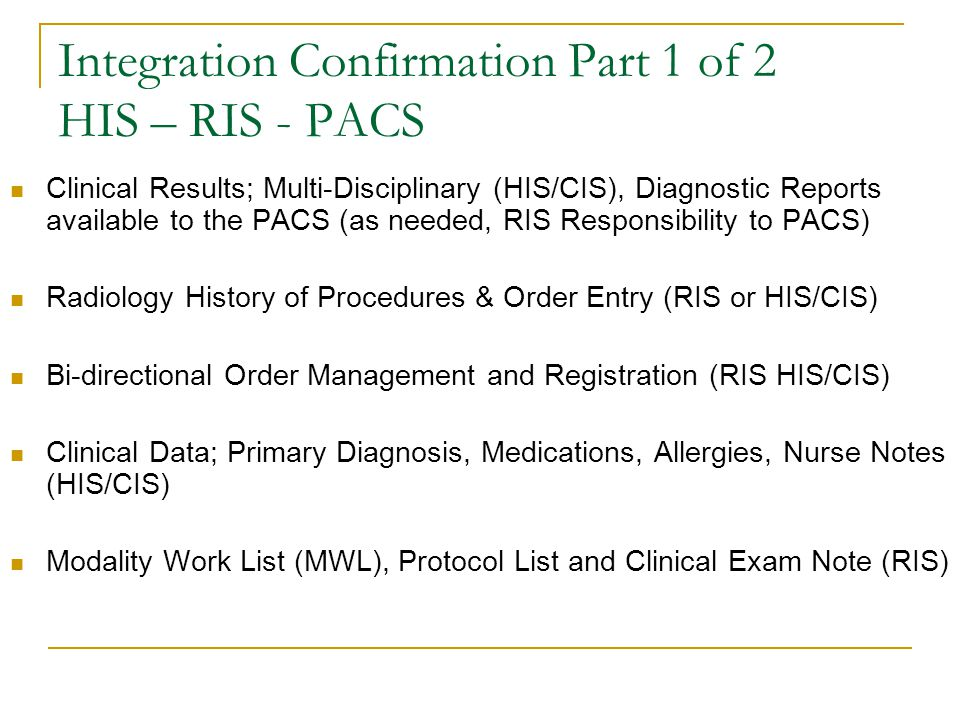 Integration Confirmation Part 1 of 2 HIS – RIS - PACS