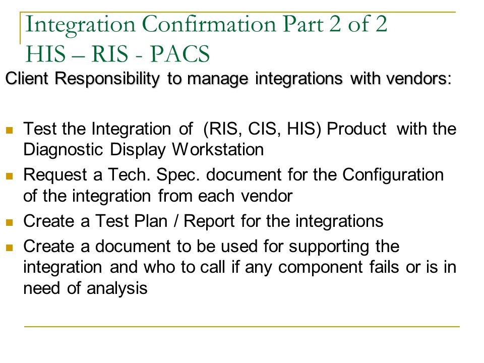 Integration Confirmation Part 2 of 2 HIS – RIS - PACS