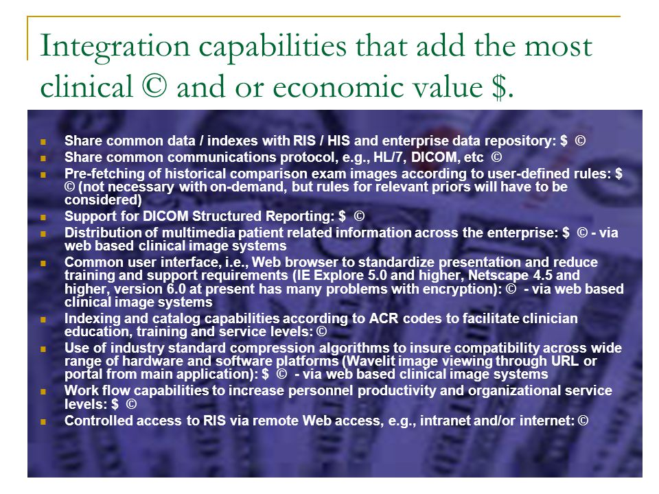 Integration capabilities that add the most clinical © and or economic value $.