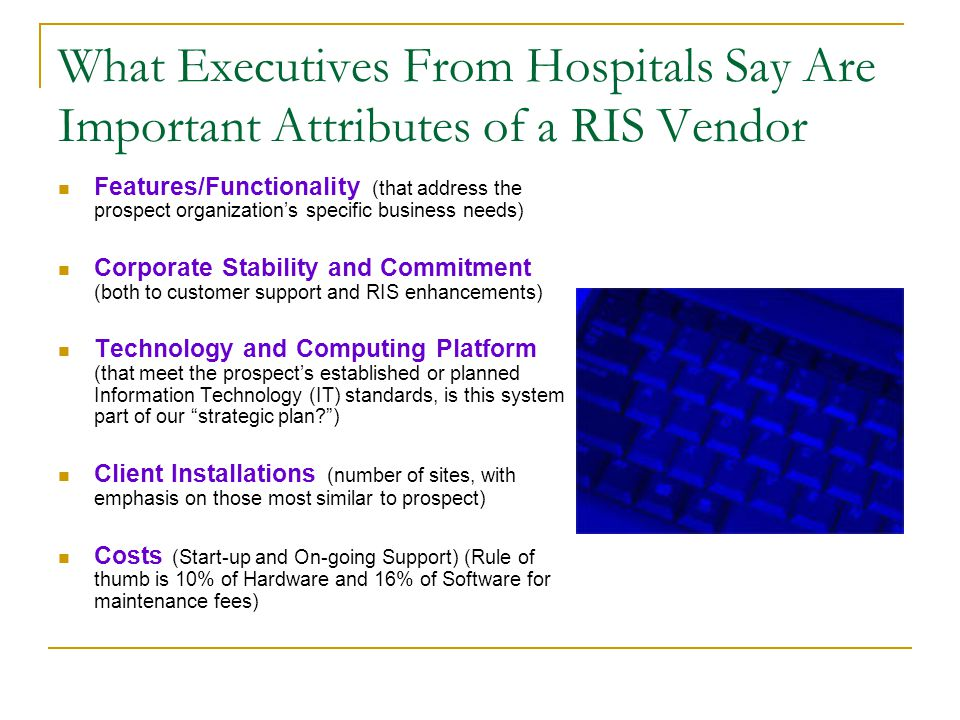 What Executives From Hospitals Say Are Important Attributes of a RIS Vendor