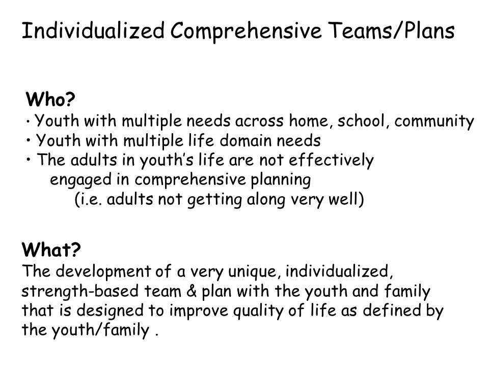 Individualized Comprehensive Teams/Plans