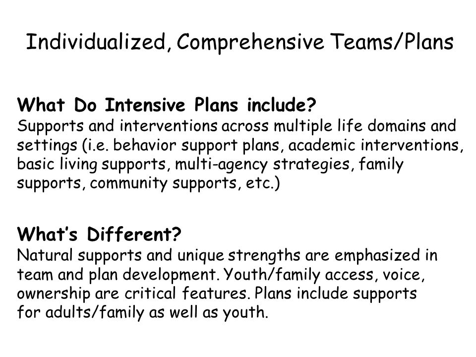 Individualized, Comprehensive Teams/Plans
