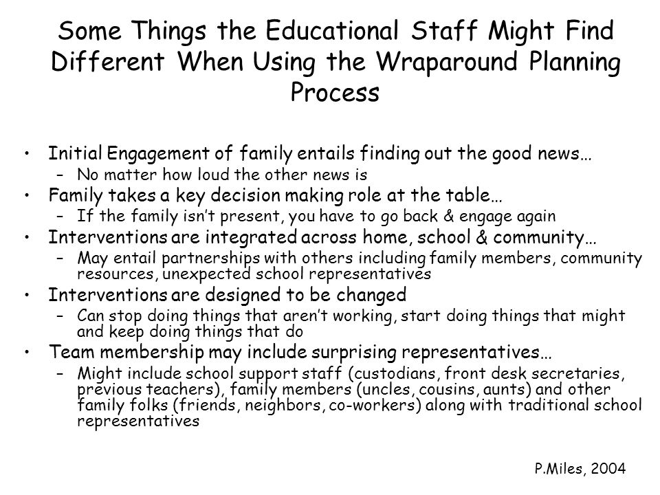 Some Things the Educational Staff Might Find Different When Using the Wraparound Planning Process