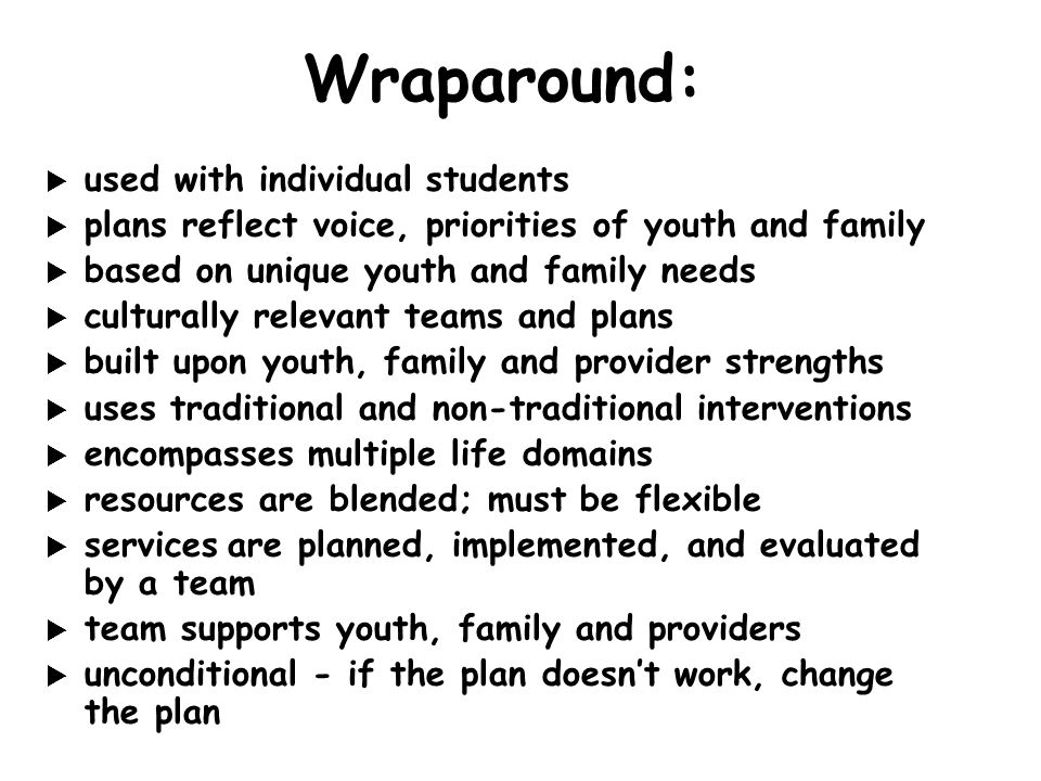 Wraparound: used with individual students