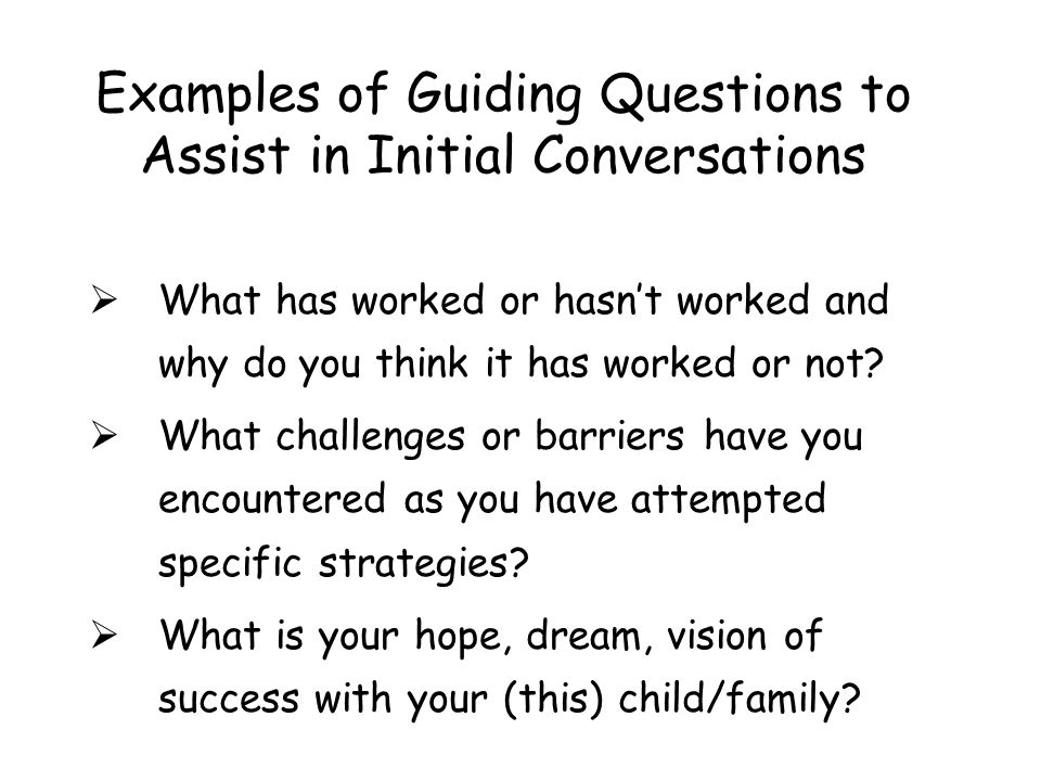 Examples of Guiding Questions to Assist in Initial Conversations