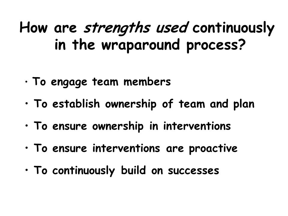 How are strengths used continuously in the wraparound process