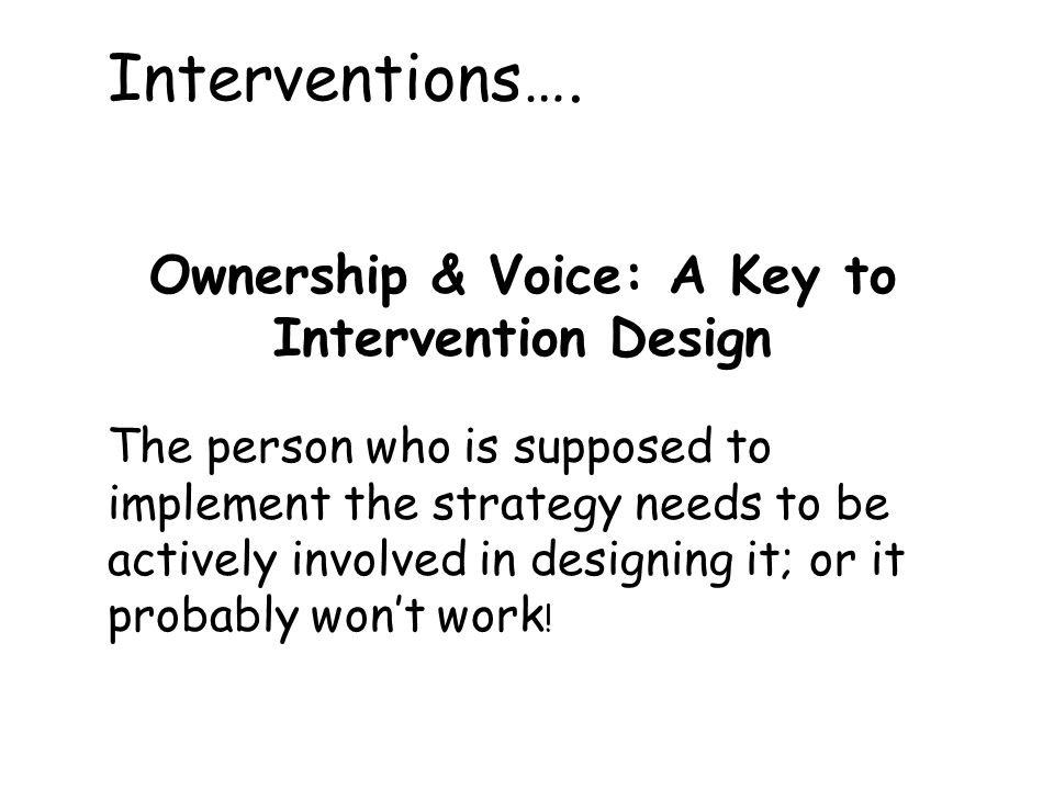Ownership & Voice: A Key to Intervention Design