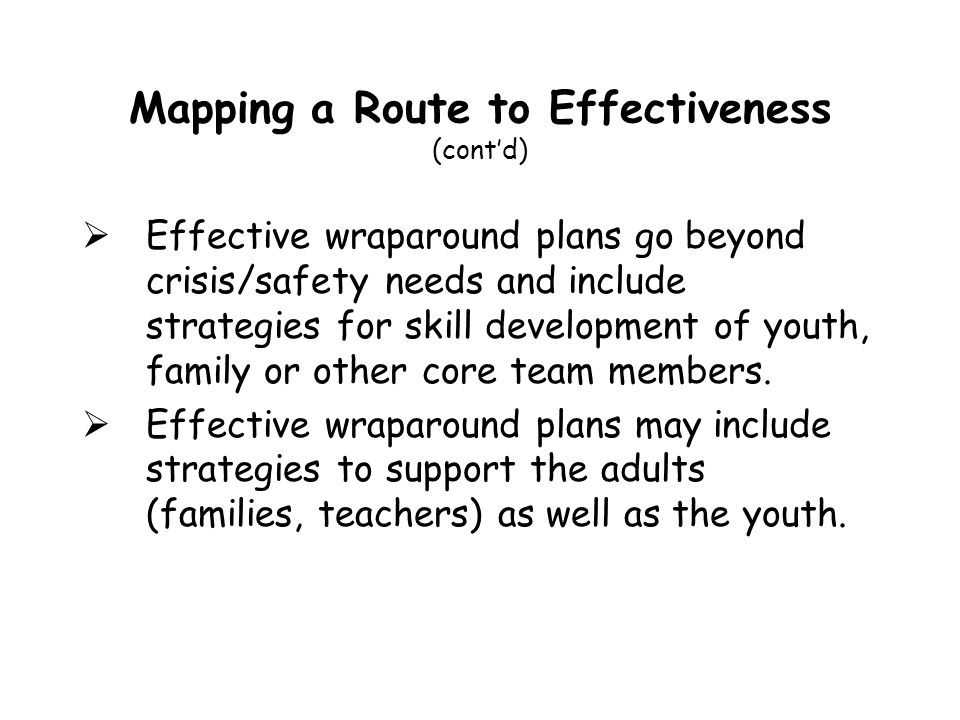 Mapping a Route to Effectiveness (cont'd)