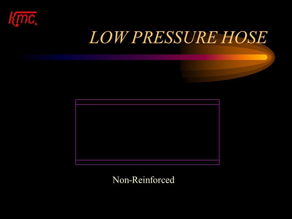 LOW PRESSURE HOSE Non-Reinforced