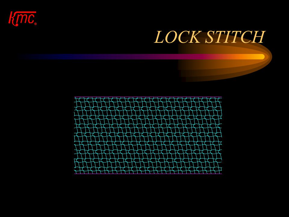 LOCK STITCH