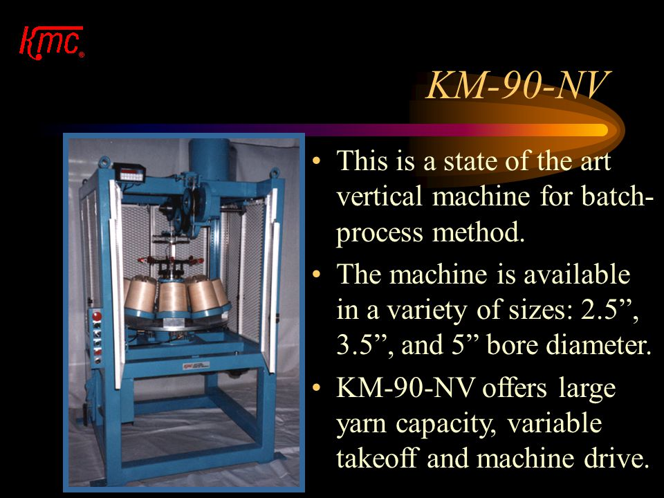 KM-90-NV This is a state of the art vertical machine for batch-process method.