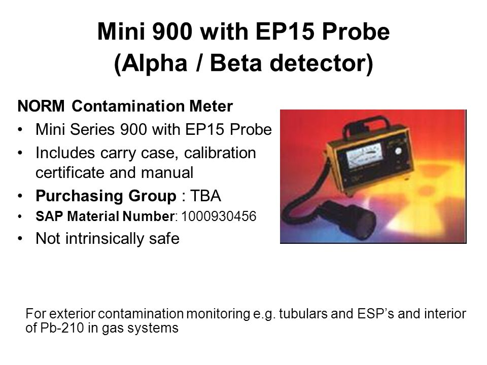 Mini 900 with EP15 Probe (Alpha / Beta detector)