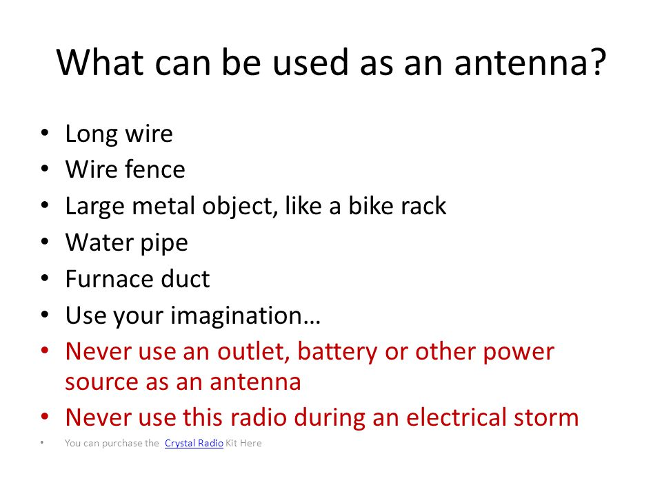 What can be used as an antenna