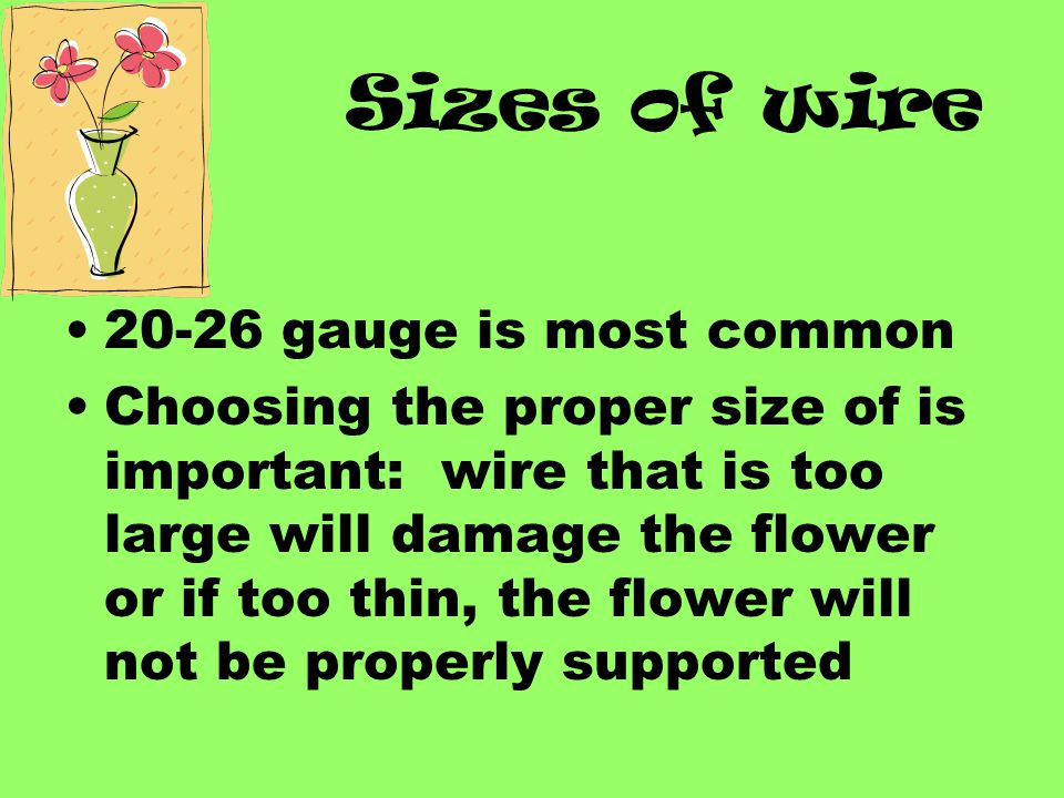 Sizes of wire 20-26 gauge is most common