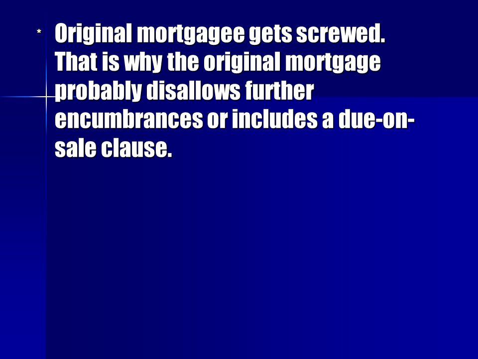 Original mortgagee gets screwed
