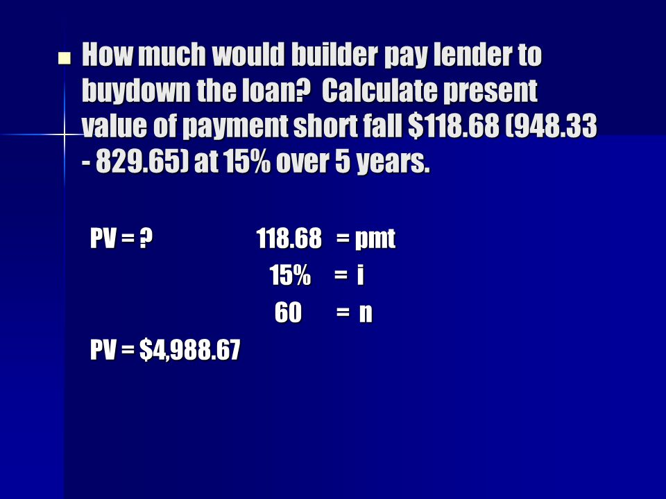 How much would builder pay lender to buydown the loan