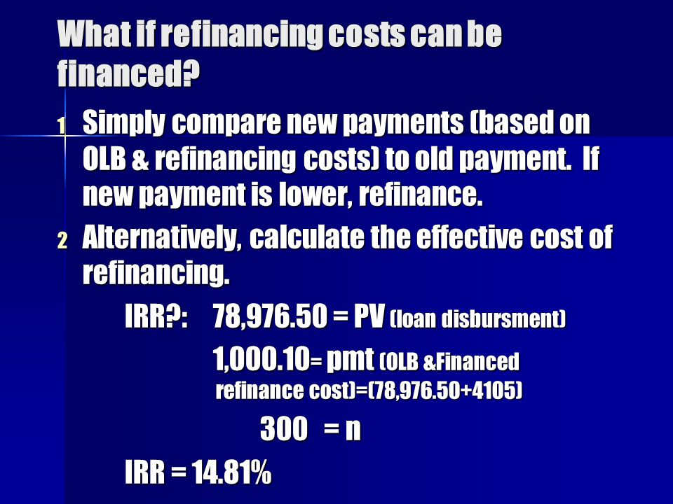 What if refinancing costs can be financed