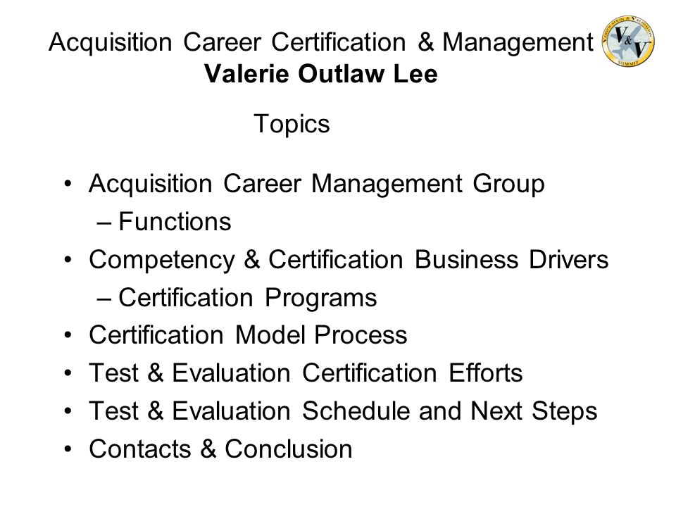 Acquisition Career Certification & Management Valerie Outlaw Lee Topics