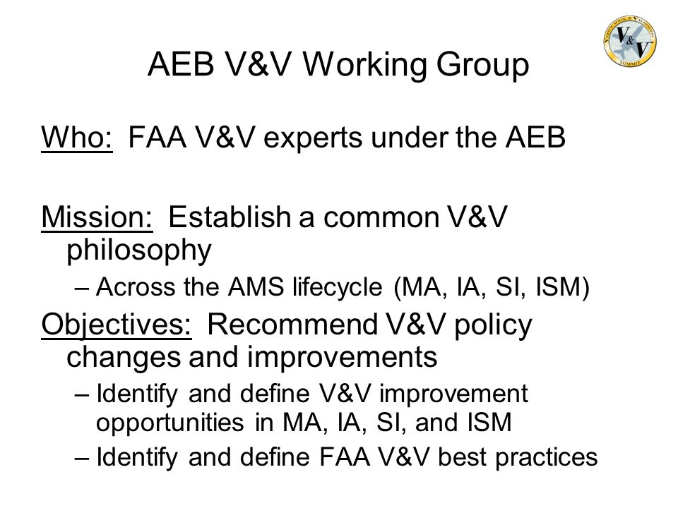 AEB V&V Working Group Who: FAA V&V experts under the AEB