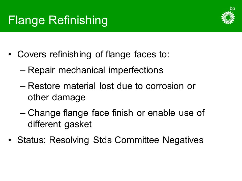 Flange Refinishing Covers refinishing of flange faces to: