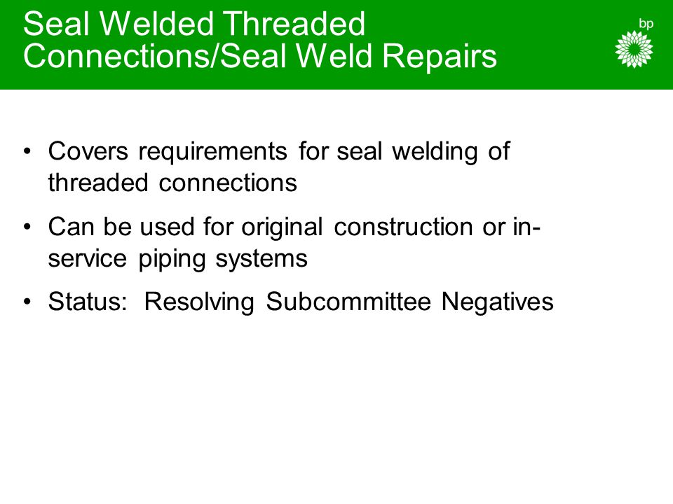 Seal Welded Threaded Connections/Seal Weld Repairs