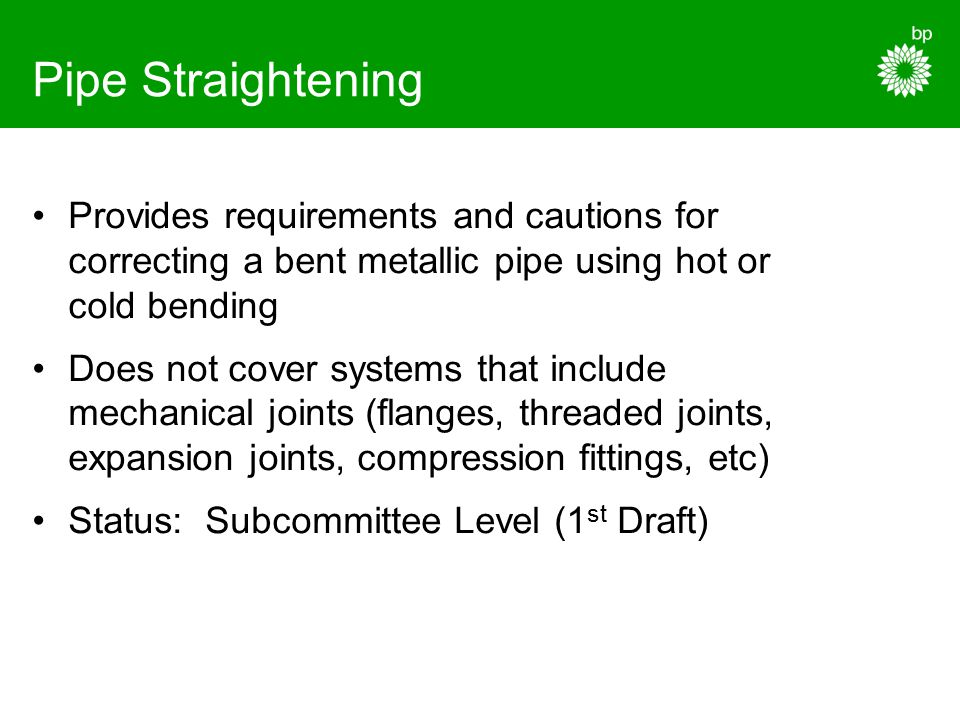 Pipe Straightening Provides requirements and cautions for correcting a bent metallic pipe using hot or cold bending.