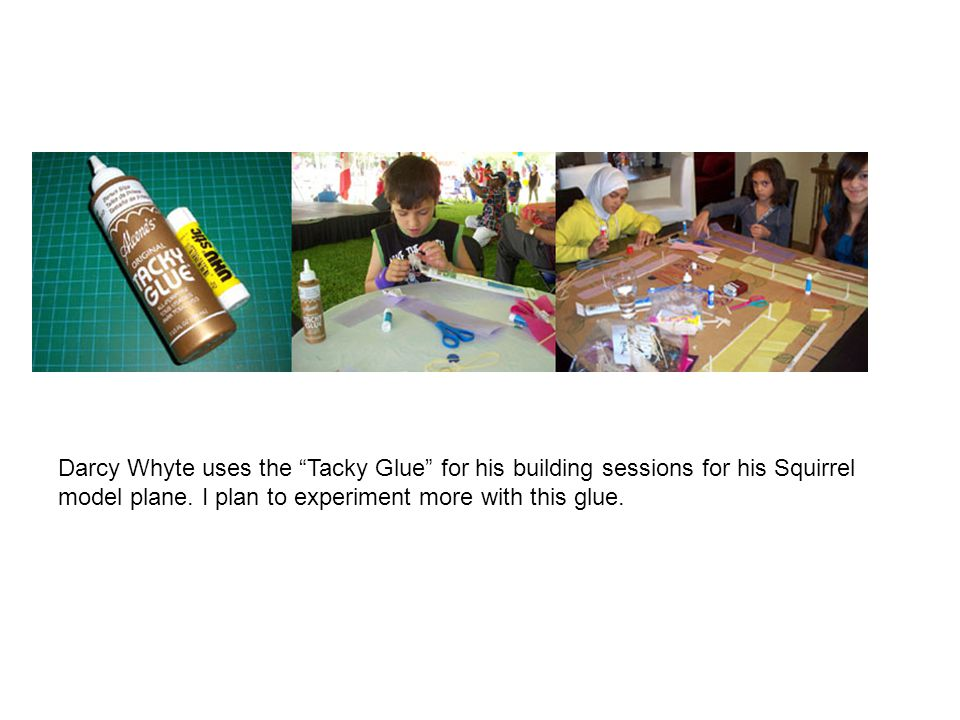 Darcy Whyte uses the Tacky Glue for his building sessions for his Squirrel model plane.