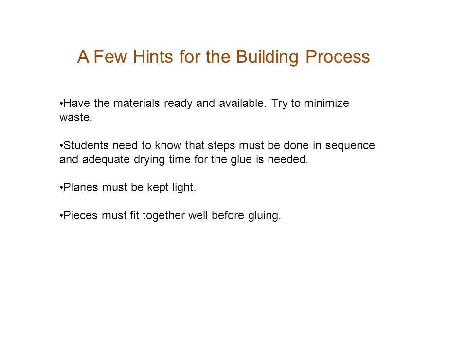 A Few Hints for the Building Process