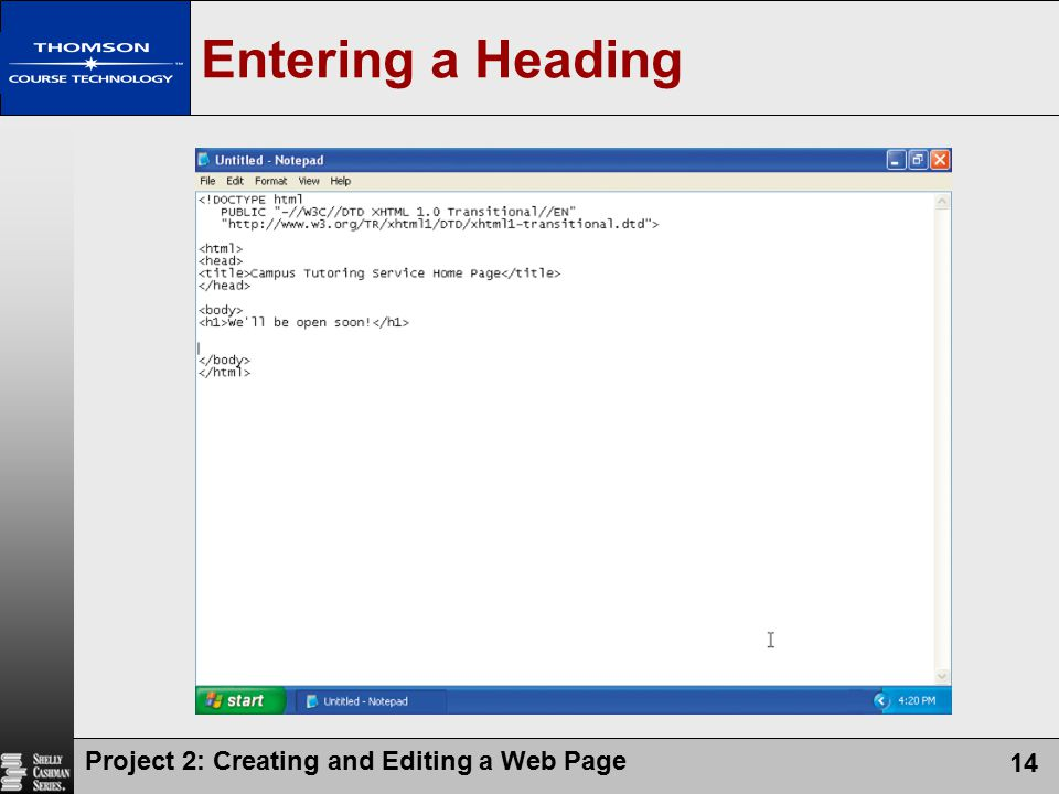 Entering a Heading Project 2: Creating and Editing a Web Page