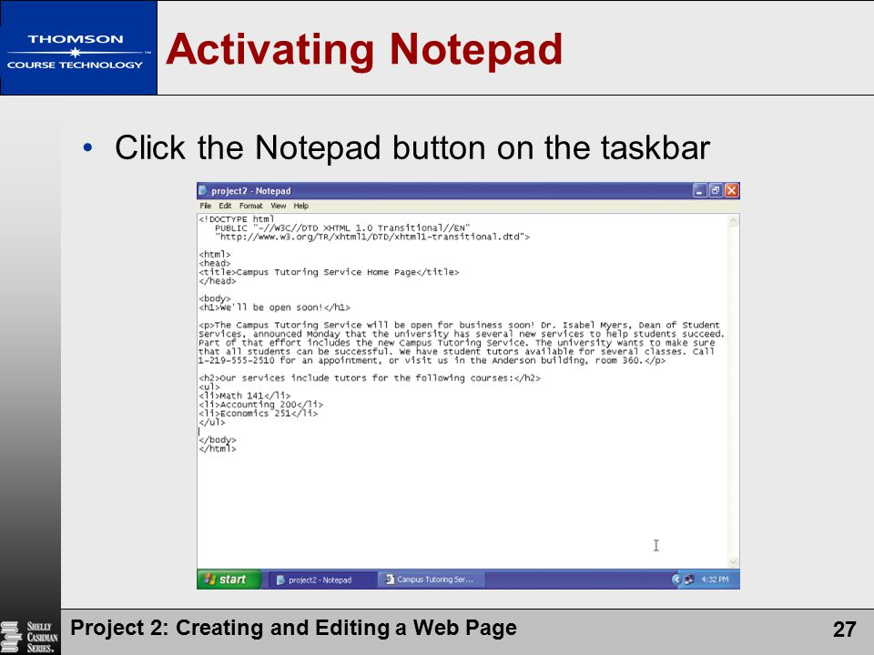 Activating Notepad Click the Notepad button on the taskbar