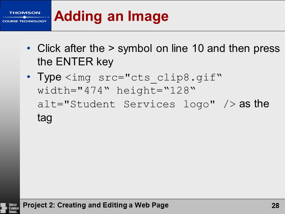 Adding an Image Click after the > symbol on line 10 and then press the ENTER key.