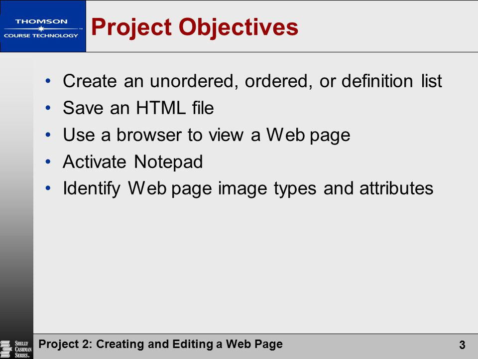 Project Objectives Create an unordered, ordered, or definition list