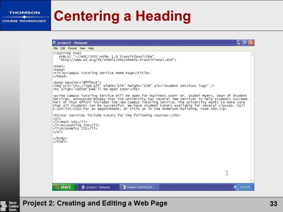 Centering a Heading Project 2: Creating and Editing a Web Page