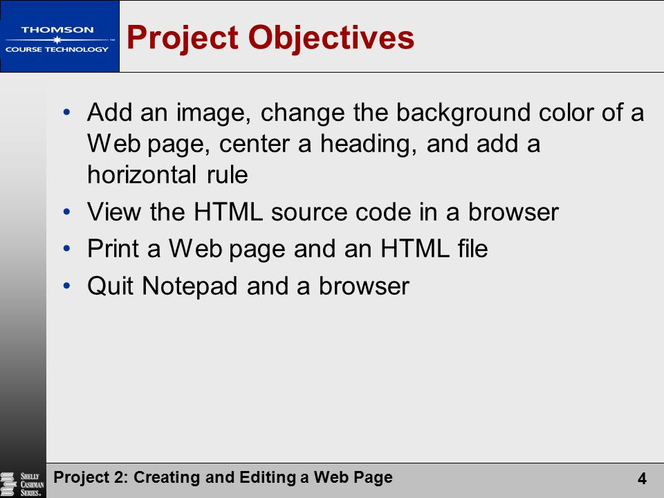 Project Objectives Add an image, change the background color of a Web page, center a heading, and add a horizontal rule.