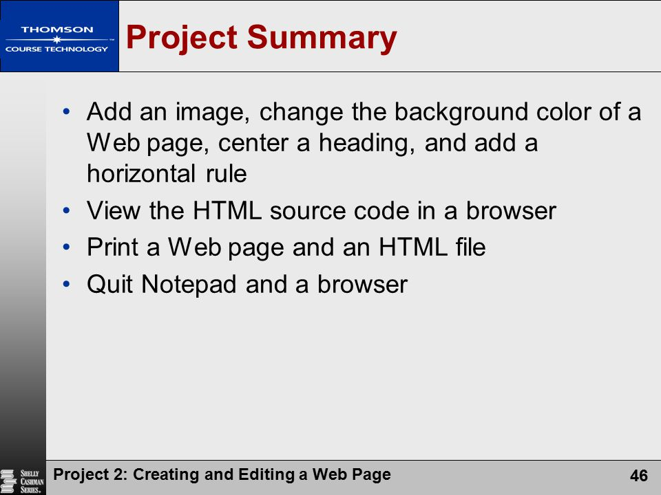 Project Summary Add an image, change the background color of a Web page, center a heading, and add a horizontal rule.