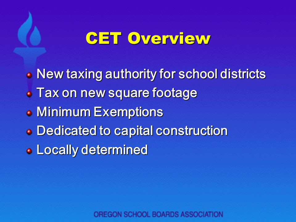 CET Overview New taxing authority for school districts