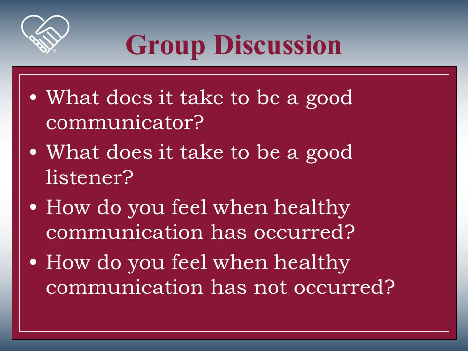 Group Discussion What does it take to be a good communicator