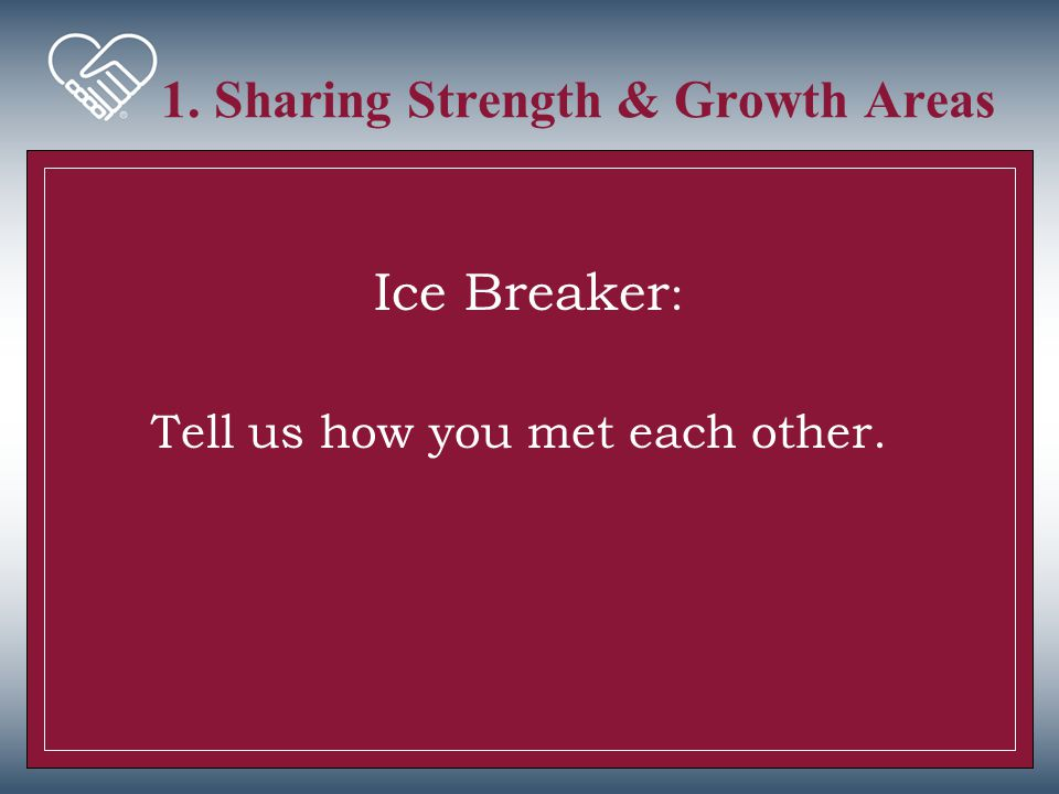 1. Sharing Strength & Growth Areas