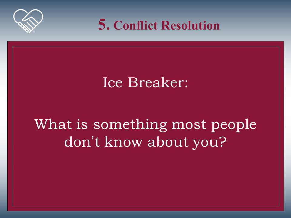Ice Breaker: What is something most people don't know about you
