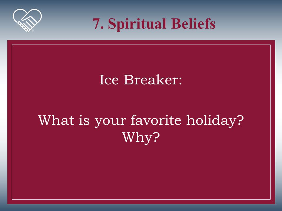 Ice Breaker: What is your favorite holiday Why