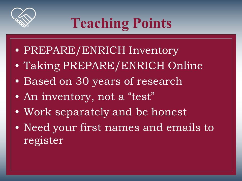 Teaching Points PREPARE/ENRICH Inventory Taking PREPARE/ENRICH Online