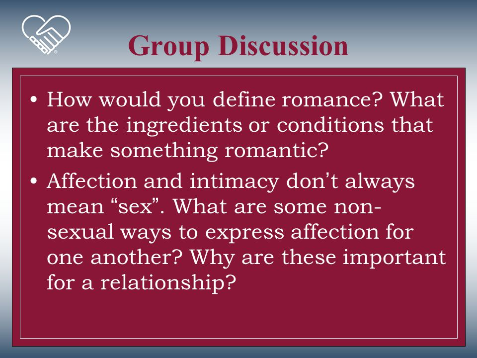 Group Discussion How would you define romance What are the ingredients or conditions that make something romantic