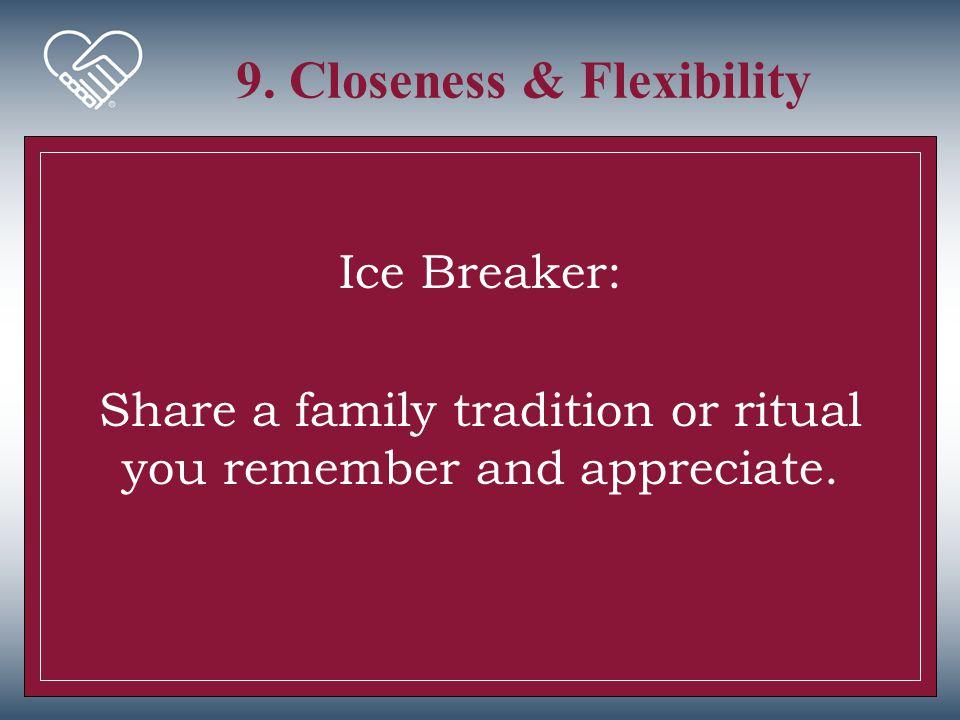 9. Closeness & Flexibility
